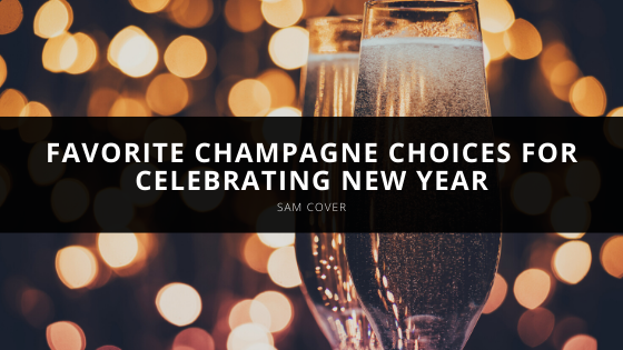 Sam Cover shares favorite Champagne choices for celebrating New Year