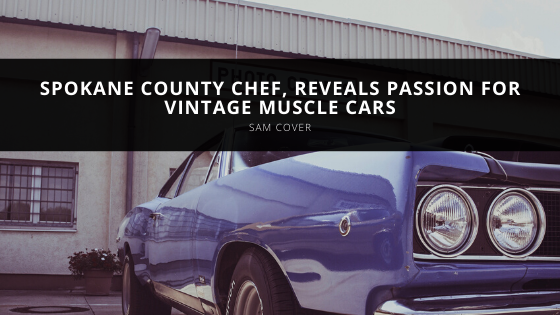 Sam Cover, Spokane County Chef, Reveals Passion for Vintage Muscle Cars