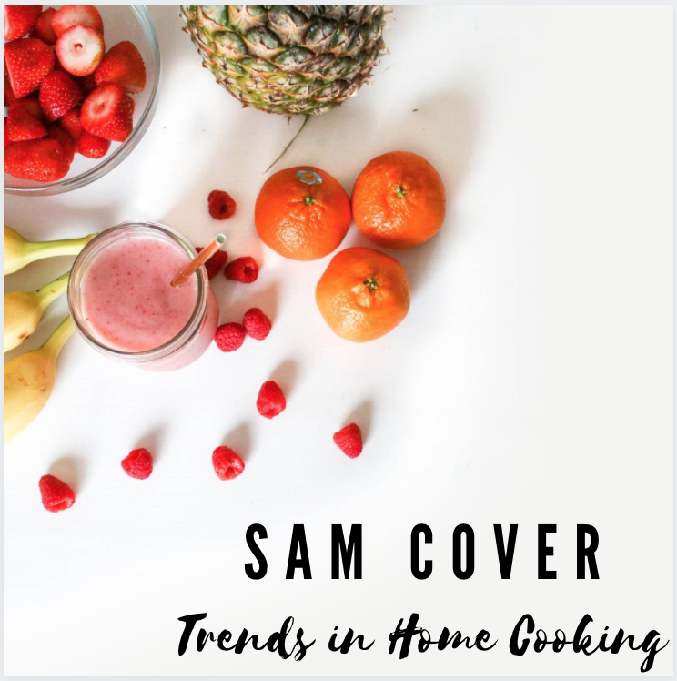 Sam Cover of Spokane Washington explores latest trends in home cooking